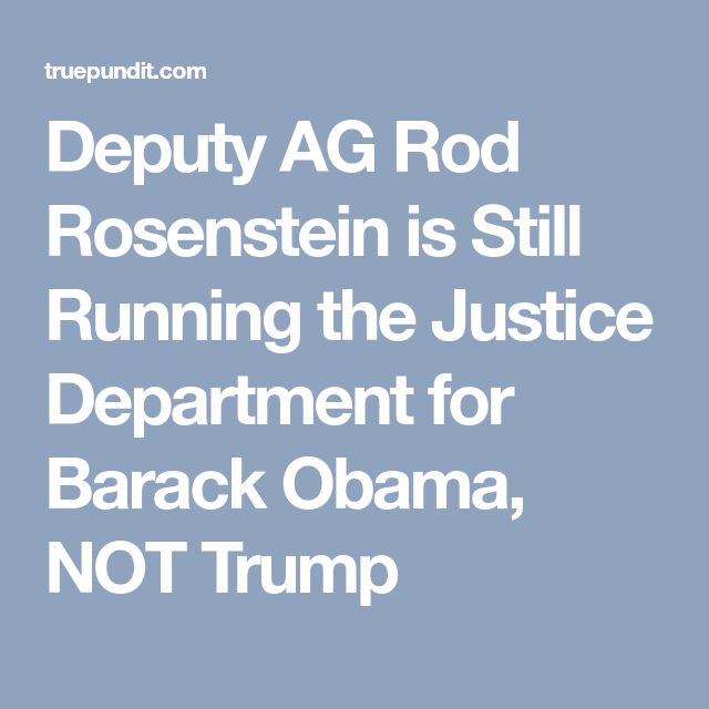 Trump needs to get Rid of Swamp Creature Rosenstein!!!!// Deputy AG Rod Rosenstein is Still Running the Justice Department for Barack Obama, NOT Trump