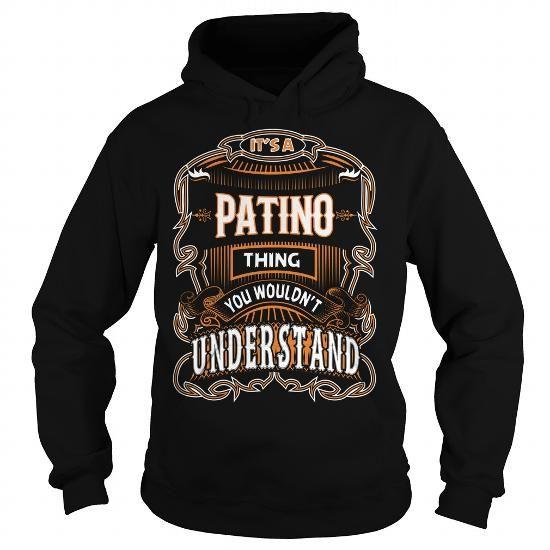 PATINO,PATINOYear, PATINOBirthday, PATINOHoodie, PATINOName, PATINOHoodies  #name #tshirts #