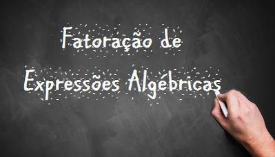 Fatoração de Expressões Algébricas