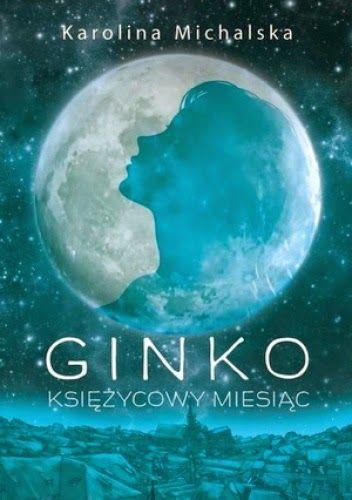 Ginko. Ty jesteś z księżyca... http://debiutext.co.pl/20378,ginko-ksiezycowy-miesiac-karolina-michalska.html