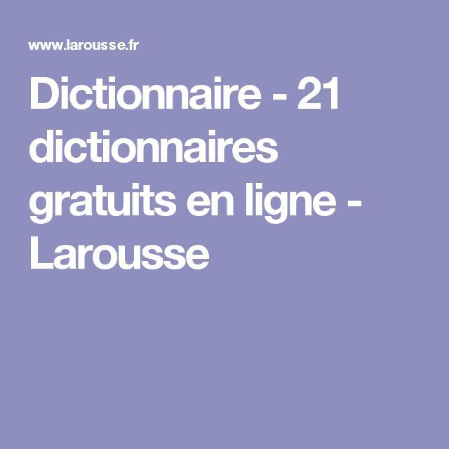 Dictionnaire - 21 dictionnaires gratuits en ligne - Larousse