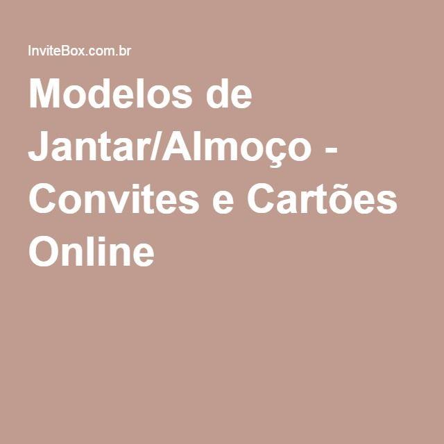 Modelos de Jantar/Almoço - Convites e Cartões Online