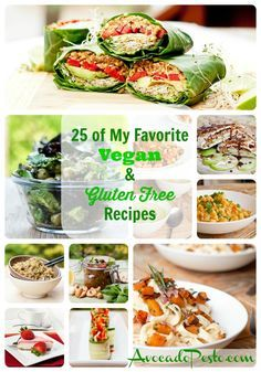 25 of My Favorite Vegan and Gluten Free Recipes - several that I would like to try...