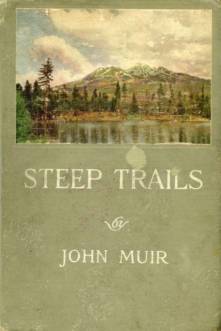 Steep Trails...John Muir (I would like to collect every original John Muir book...hhmmmm)