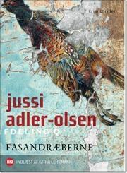 Anden bog i serien om Afdeling Q.  Fasandræberne af Jussi Adler-Olsen, ISBN 9788740006261