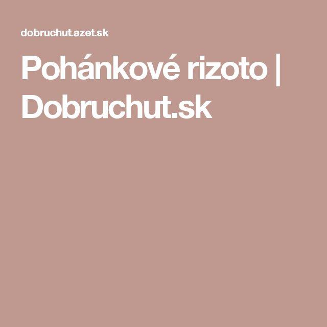 Pohánkové rizoto | Dobruchut.sk