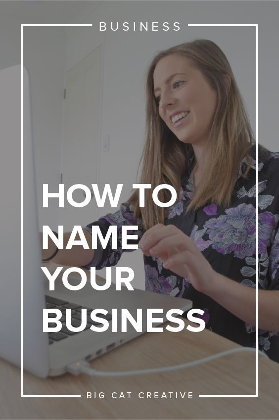 An Unconventional Guide To Naming Your New Business Big Cat Creative