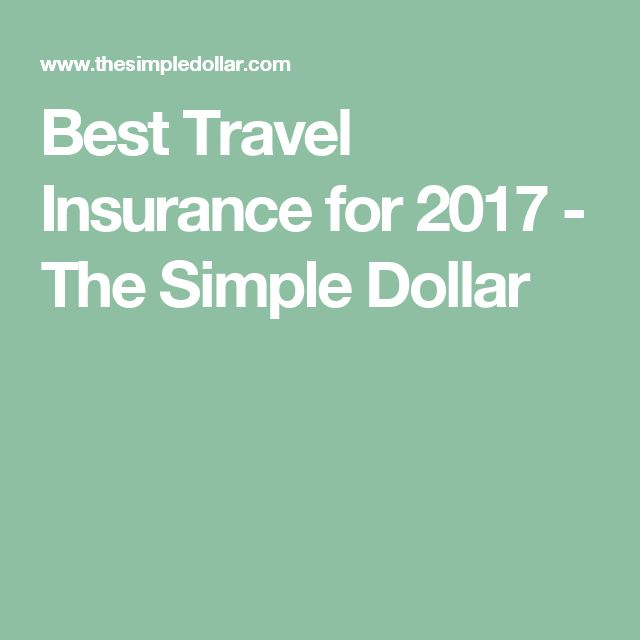 Best Travel Insurance for 2017 - The Simple Dollar
