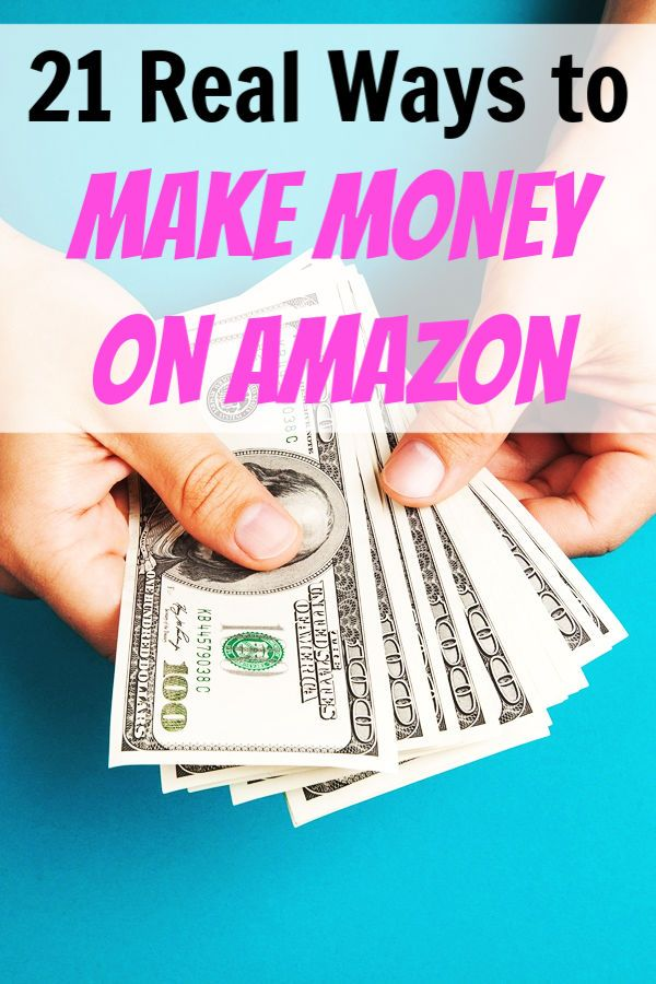 22 Real Ways to Make Money on Amazon