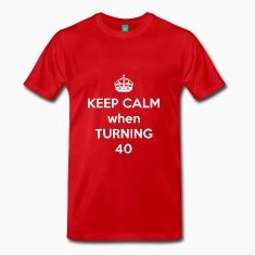 Keep Calm when turning 40