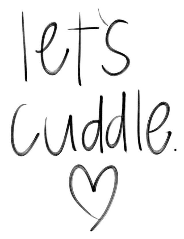 i like to cuddle
