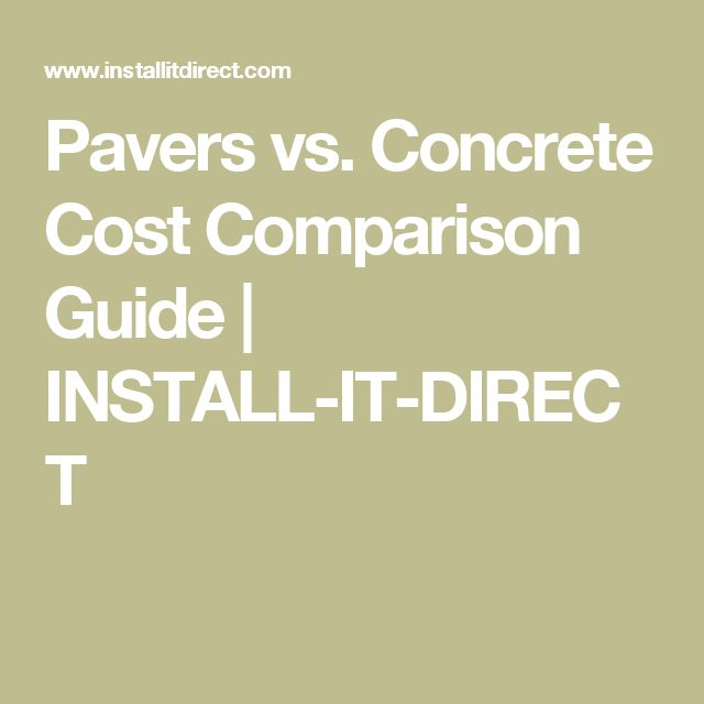 Pavers vs. Concrete Cost Comparison Guide   INSTALL-IT-DIRECT