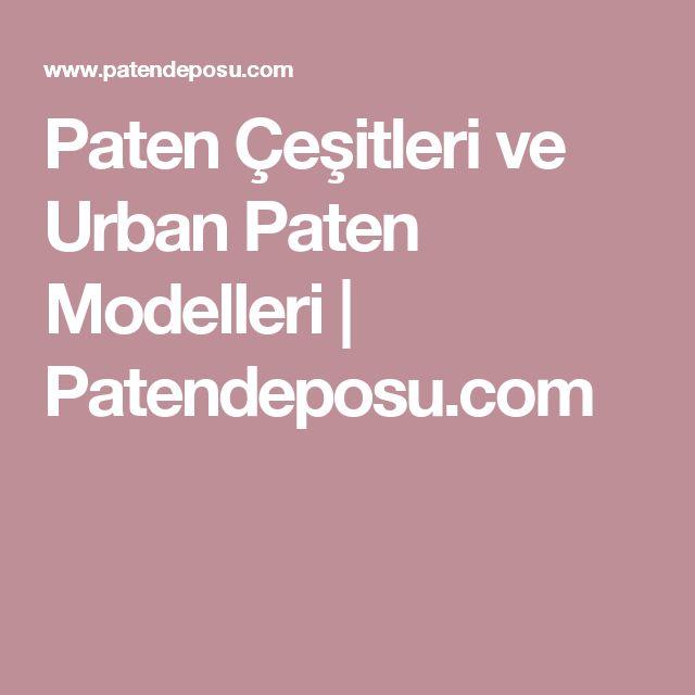 Paten Çeşitleri ve Urban Paten Modelleri | Patendeposu.com