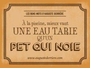 Parfois tirés par les cheveux, un peu lourds et frolant l'absurde, voici quelques jeux de mots d'un certain Auguste Derrière... voir en album photo voir en album photo