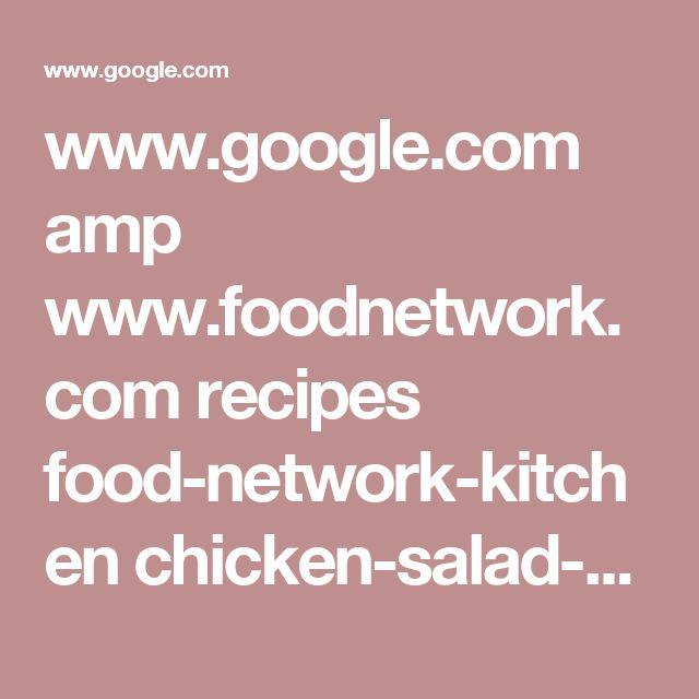 www.google.com amp www.foodnetwork.com recipes food-network-kitchen chicken-salad-recipe-2011682.amp