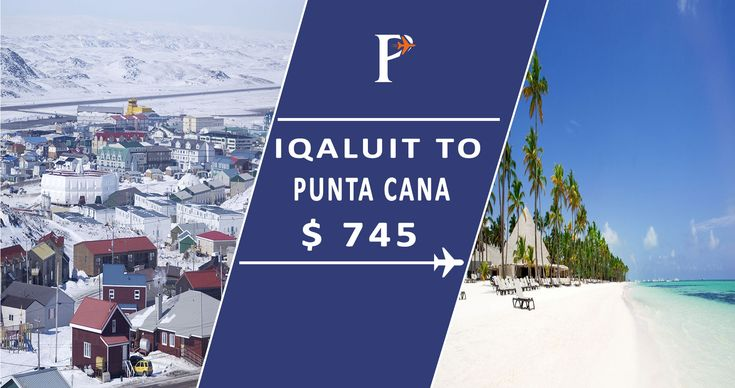 #Cheap_flights from #Iqaluit, #Canada (YFB) to Punta Cana, #Dominican_Republic (…