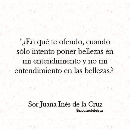 Sor Juana Ines De La Cruz+ quotes | Sor Juana Inés de la Cruz