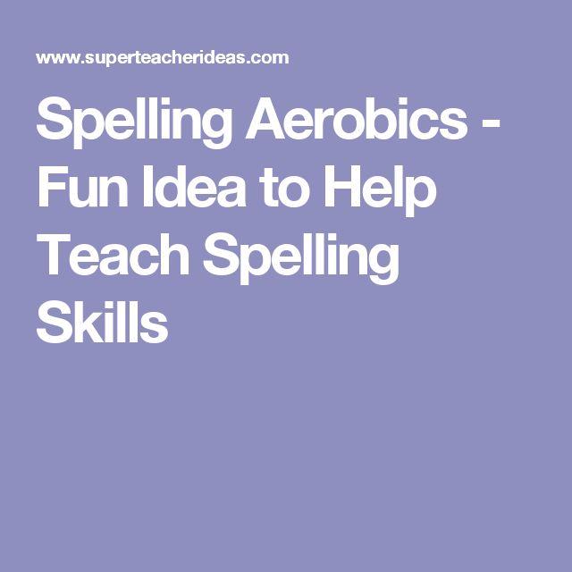 Spelling Aerobics - Fun Idea to Help Teach Spelling Skills