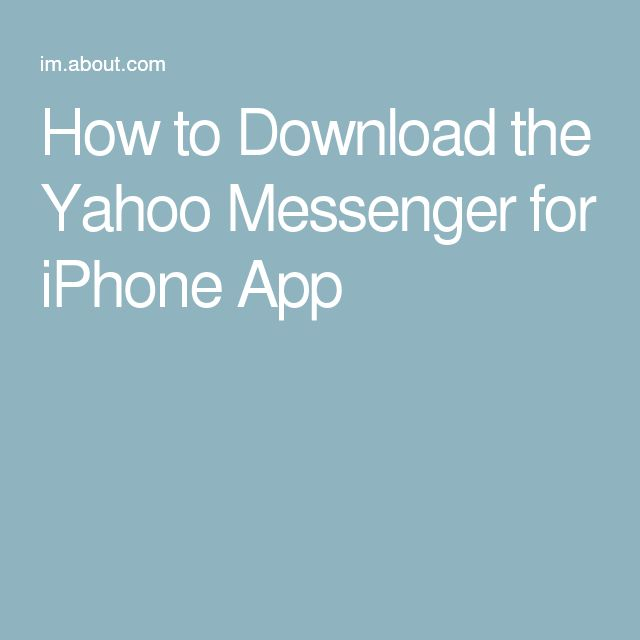 How to Download the Yahoo Messenger for iPhone App