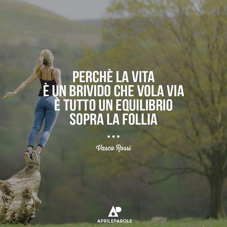 Perchè la vita è un brivido che vola via ... Vasco Rossi Sally #frasi #frasicelebri #ispirazioni #vita #citazioni #aforismi #poesia #versi #canzoni #quote #musica