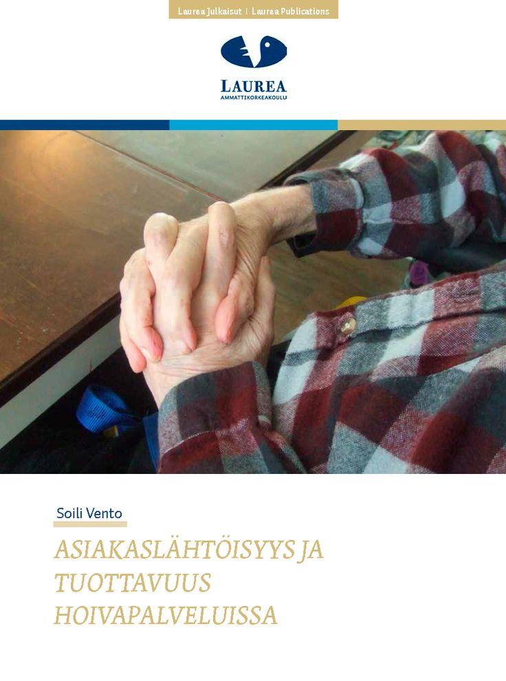 || 41. Vento – Asiakaslähtöisyys ja tuottavuus hoivapalveluissa (2014.) || Julkaisu liittyy HoivaRekry-hankkeeseen, jossa tutkittiin asiakaslähtöisyyden ja tuottavuuden parantamista hoivapalveluissa toimintatutkimuksen avulla.