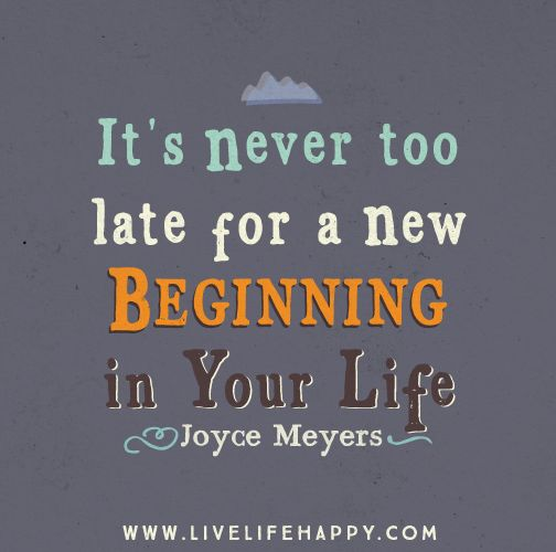 New Era Of Life Quotes: It's Never Too Late For A New Beginning In Your Life