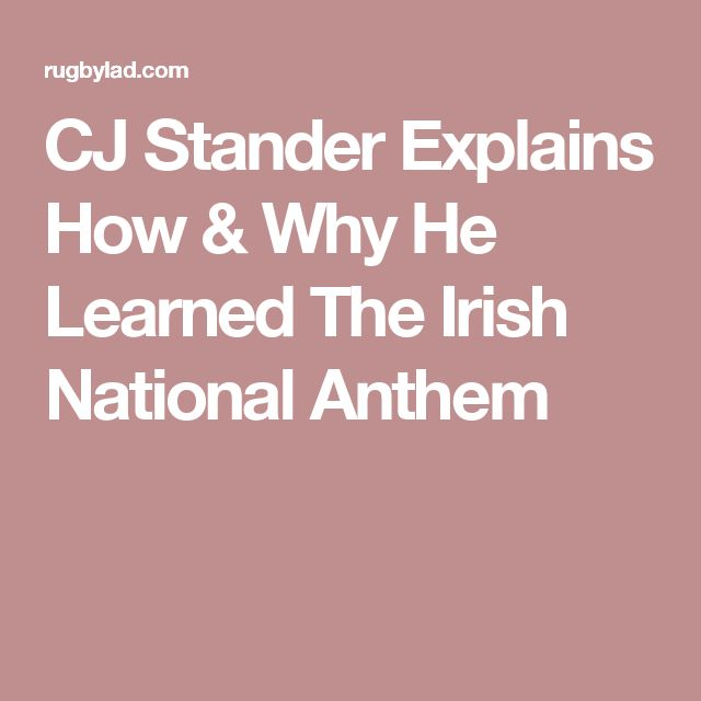 CJ Stander Explains How & Why He Learned The Irish National Anthem