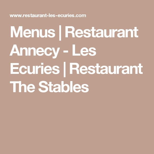 Menus |  Restaurant Annecy - Les Ecuries |  Restaurant The Stables