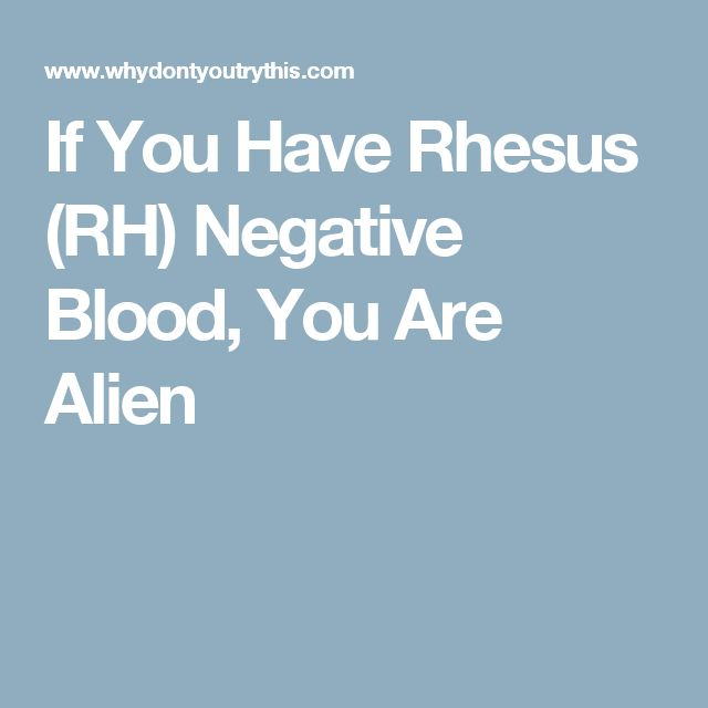If You Have Rhesus (RH) Negative Blood, You Are Alien