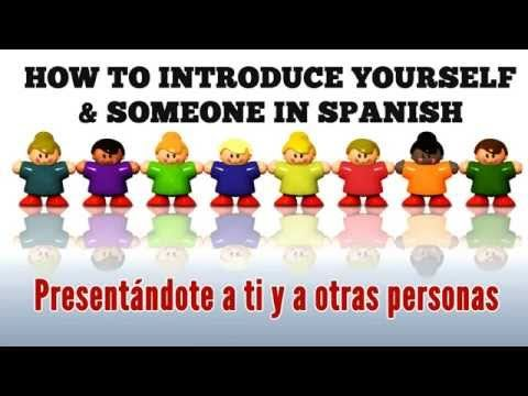 This video will show you how to introduce yourself in Spanish with simple expressions, ask for names in Spanish, use simple greetings and introduce someone in Spanish. It is divided in four sections: 1.Three different ways to introduce yourself in Spanish 2.How to ask what is your name in Spanish 3.How to use simple greetings in Spanish 4. Using TE PRESENTO A and the verb SER.
