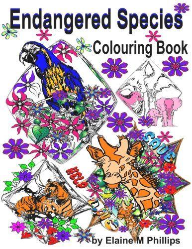 Endangered Species Colouring Book by Elaine M Phillips https://www.amazon.com/dp/1541146735/ref=cm_sw_r_pi_dp_U_x_RpZEAb2PCTHHH