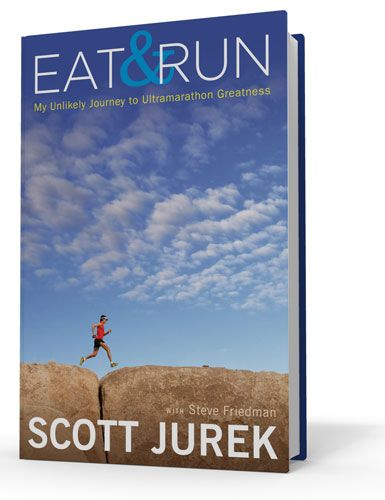 Scott Jurek's, Eat & Run: My Unlikely Journey to Ultramarathon Greatness