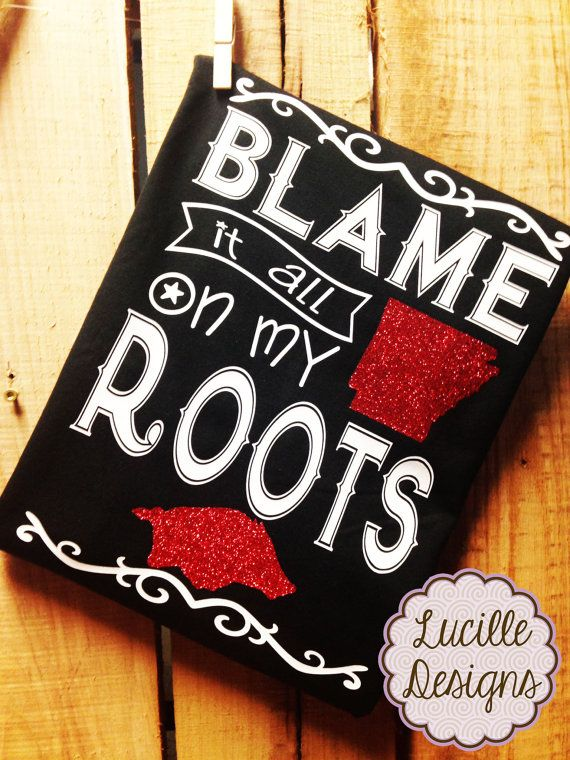 Blame it all on my roots  Arkansas Long Sleeve by ARLucilleDesigns
