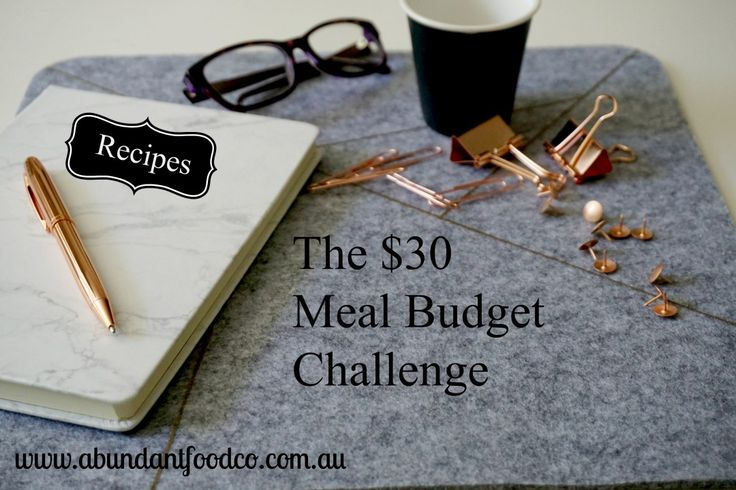 The $30 meal budget challenge - Abundant Food Co.