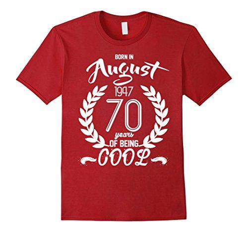 Mens Born In August 1947 70 Years Of Being Cool T-shirt W... https://www.amazon.com/dp/B073W74BT8/ref=cm_sw_r_pi_dp_x_ZNdDzbKW90011