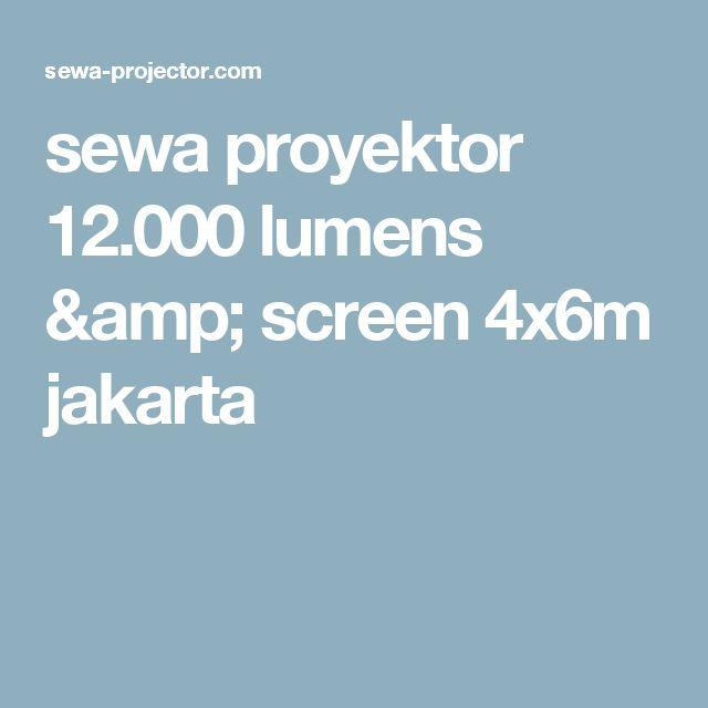 sewa proyektor 12.000 lumens & screen 4x6m jakarta