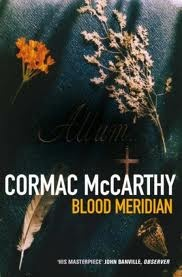 'Blood Meridian' - Cormac McCarthy