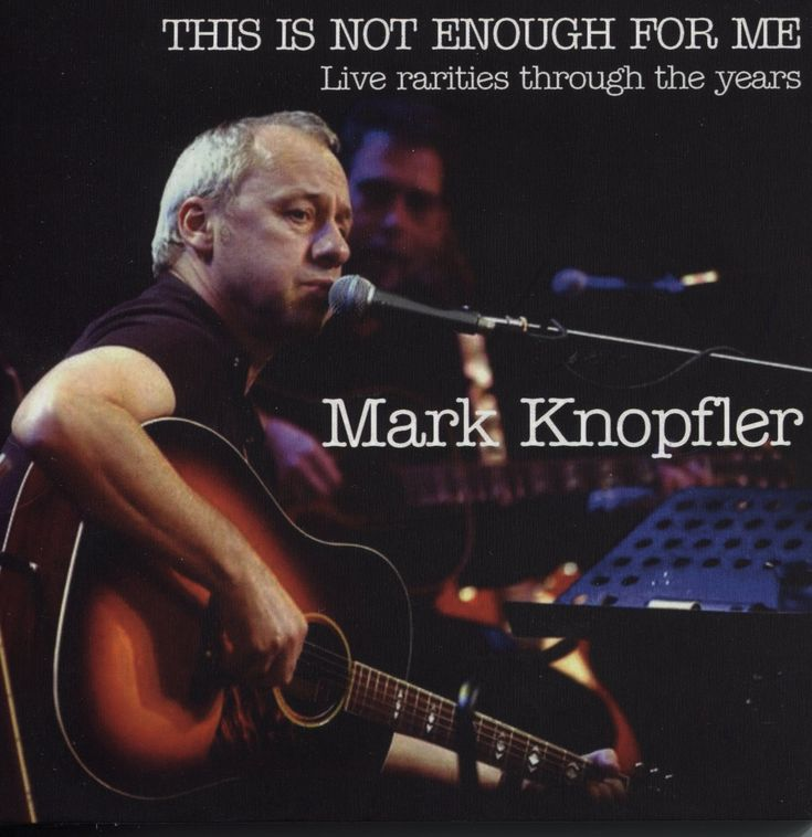 Mark Knopfler - This Is Not Enough For Me