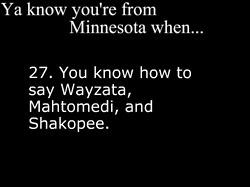 Know how to say Wayzata, Mahtomedi, and Shakopee.