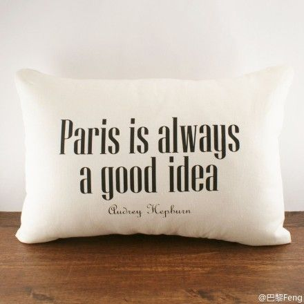 """Paris is always a good idea"""