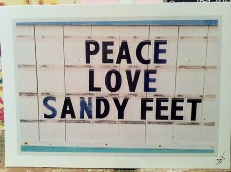 Peace. Love. Sandy Feet.Beach House, Quote, Beach Signs, Peace, At The Beach, Beach Time, Sandy Feet, Summertime, Beach Life
