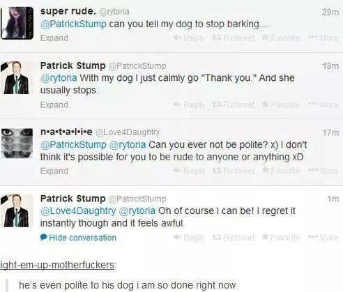 Patrick Stump is a very polite man.
