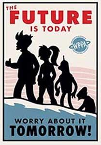 Futurama - The Future is Today - 20th Century Fox - World-Wide-Art.com - $200.00 #Futurama