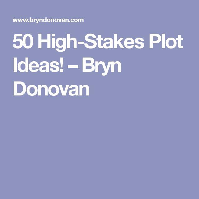 50 High-Stakes Plot Ideas! – Bryn Donovan