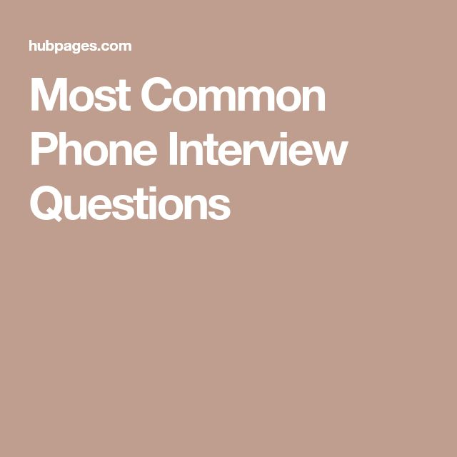 Most Common Phone Interview Questions