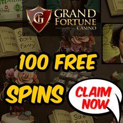 Grand Fortune Casino Exclusive 100 Free spins and $4,000 Bonus
