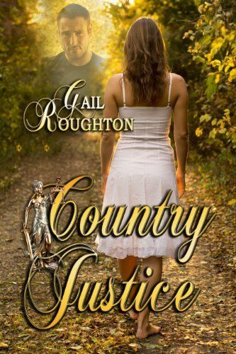 Country Justice by Gail Roughton, http://www.amazon.com/dp/B00HWHHGPG/ref=cm_sw_r_pi_dp_QD.svb0Q83Y9R
