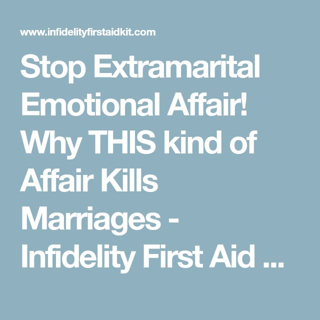 Stop Extramarital Emotional Affair! Why THIS kind of Affair Kills Marriages - Infidelity First Aid Kit