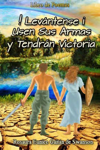 ¡Leávntense! Usen sus Armas y Tendrán Victoria (Spanish Edition) by Rosaura Eunice Gaitan Swanson http://www.amazon.com/dp/0992104637/ref=cm_sw_r_pi_dp_YNggvb0MAD1H9