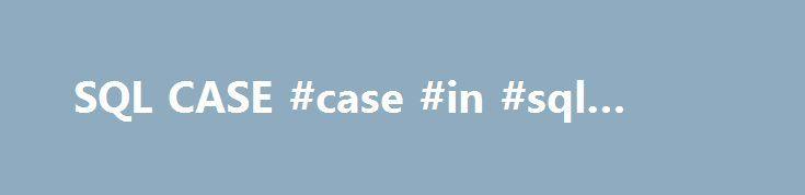 SQL CASE #case #in #sql #server http://washington.remmont.com/sql-case-case-in-sql-server/  # SQL CASE Dans le langage SQL, la commande CASE WHEN permet d utiliser des conditions de type si / sinon (cf. if / else) similaire à un langage de programmation pour retourner un résultat disponible entre plusieurs possibilités. Le CASE peut être utilisé dans n importe quelle instruction ou clause, telle que SELECT, UPDATE, DELETE, WHERE, ORDER BY ou HAVING. Syntaxe L utilisation du CASE est possible…